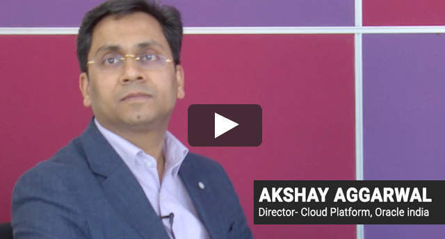 Watch: Akshay Aggarwal on driving growth for Oracle in the Indian cloud market