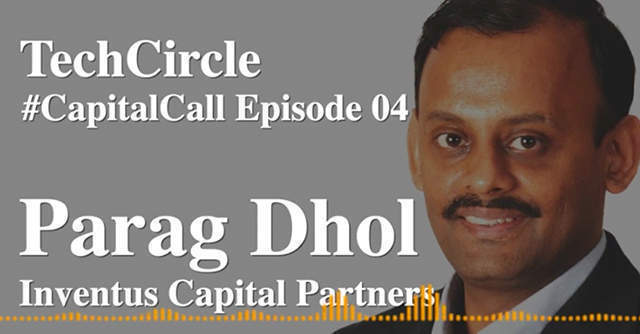 Listen: Inventus Capital's Parag Dhol on why early stage startups remain on investor radars through the current downturn