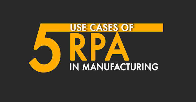Watch: Five use cases for RPA in manufacturing in the post Covid-19 world