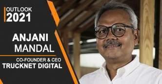 Outlook 2021: TruckNet co founder Anjani Mandal on logistics gaining momentum