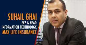 Watch: Suhail Ghai on the Max Life digital transformation playbook