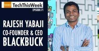 TechThisWeek: BlackBuck founder Rajesh Yabaji on unicorn valuation, biz priorities