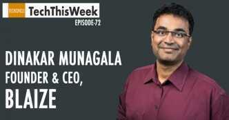 TechThisWeek: Blaize founder Dinakar Munagala on fundraise and India plans